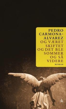 """""""og været skiftet og så ble det sommer og så videre"""", Pedro Carmona Alvarez"""